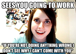 Hilarious Overly Attached Girlfriend Memes